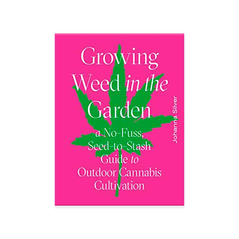Purchase Growing Weed in the Garden by Johanna Silver